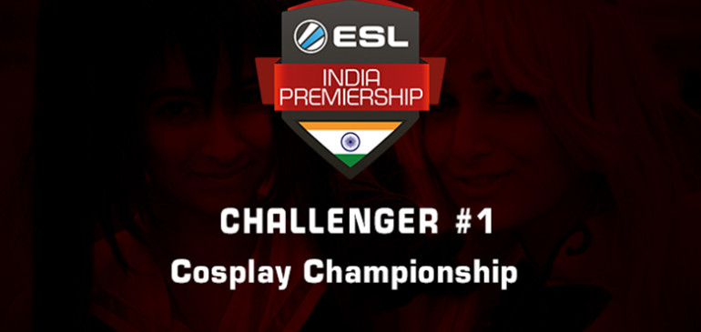 Cosplay Championship at ESL India Premiership Challenger #1